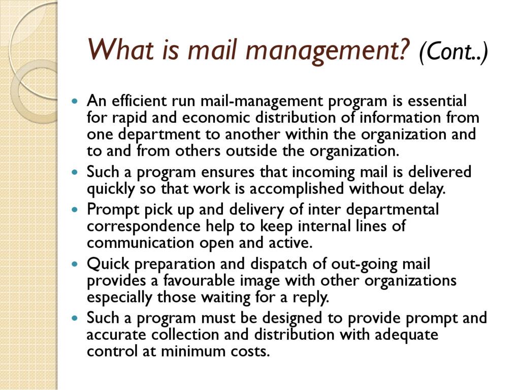 What is mail management? (Cont..)  An efficien...