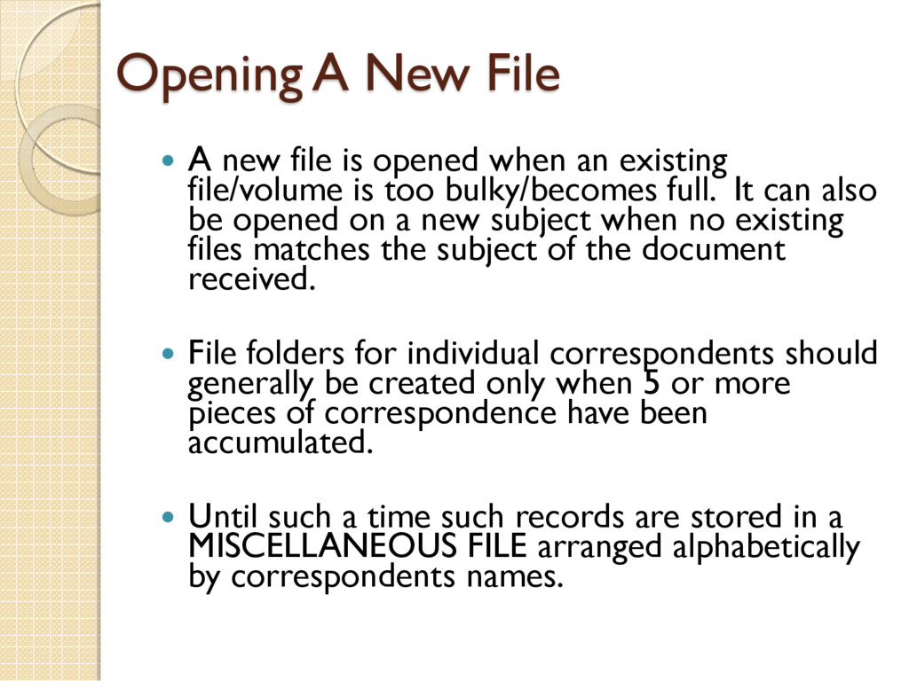 Opening A New File  A new file is opened when ...