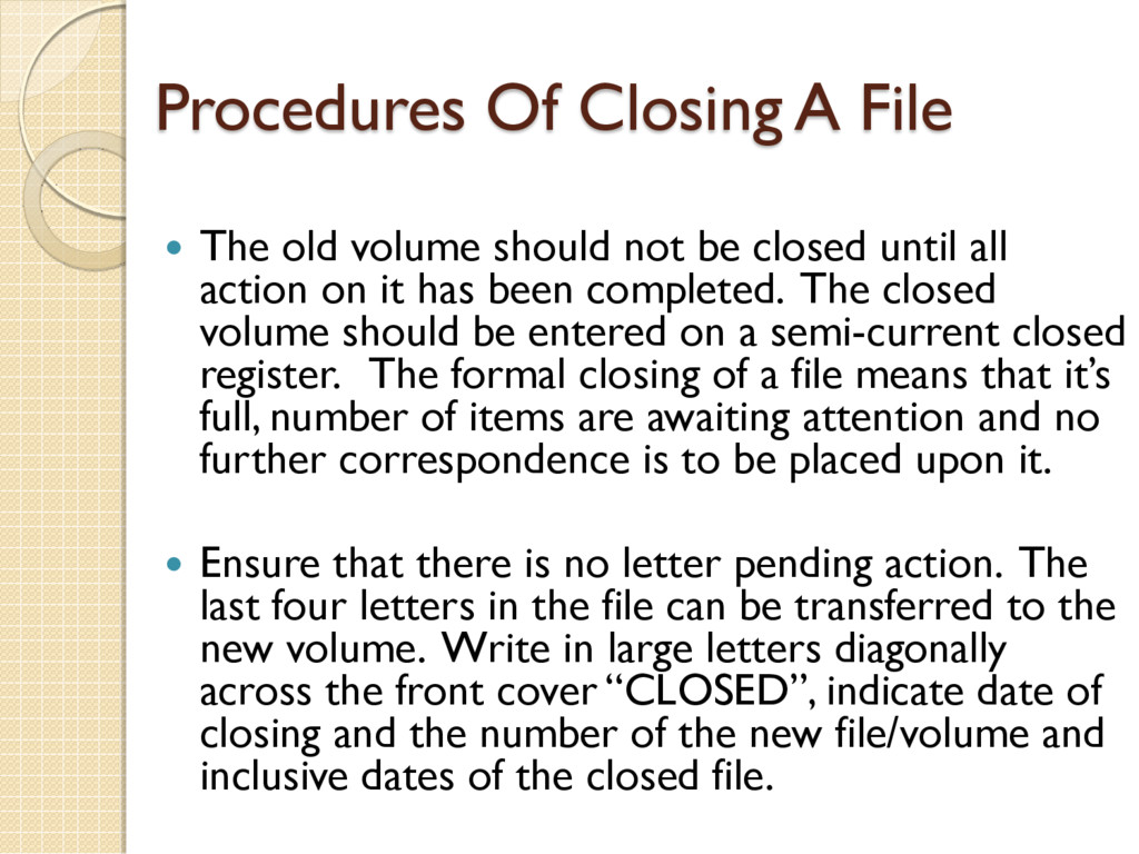 Procedures Of Closing A File  The old volume s...