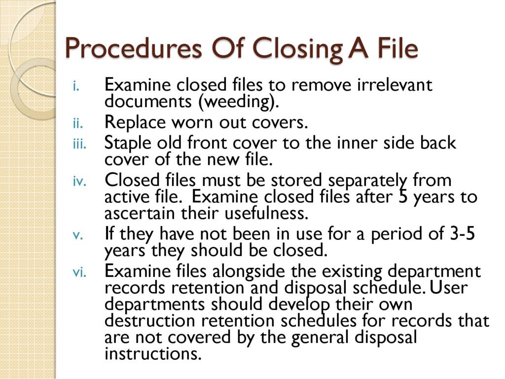 Procedures Of Closing A File i. Examine closed ...