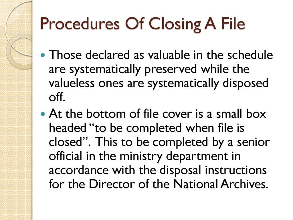 Procedures Of Closing A File  Those declared a...