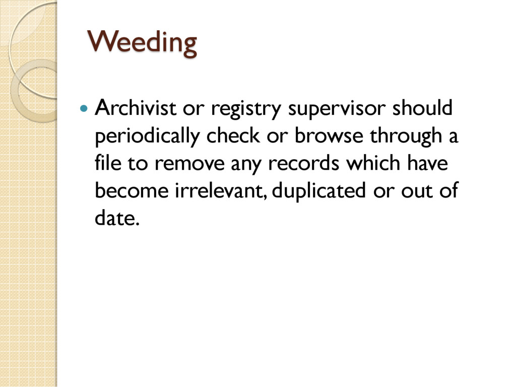 Weeding  Archivist or registry supervisor shou...