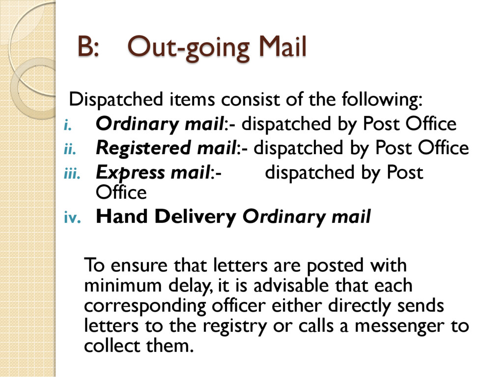B: Out-going Mail Dispatched items consist of t...
