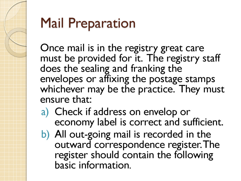 Mail Preparation Once mail is in the registry g...