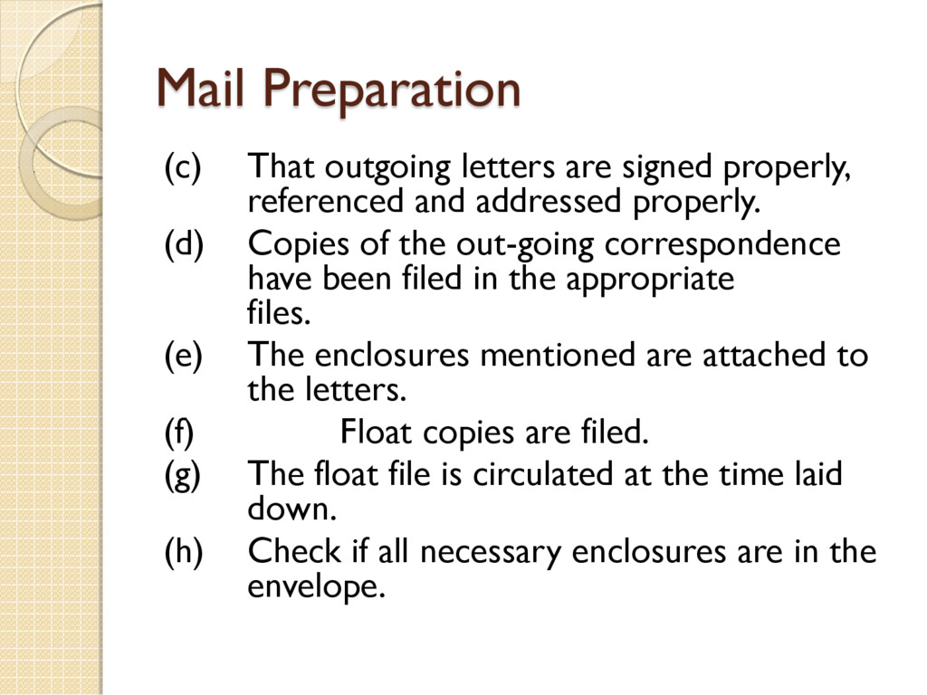 Mail Preparation (c) That outgoing letters are ...