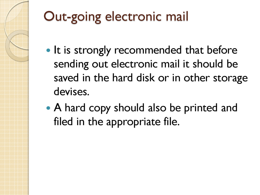 Out-going electronic mail  It is strongly reco...