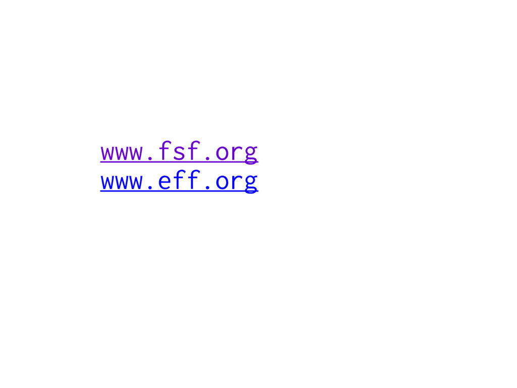 www.fsf.org www.eff.org