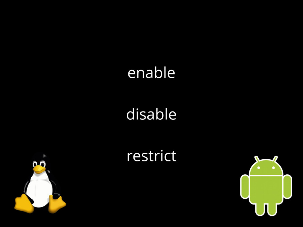 enable disable restrict