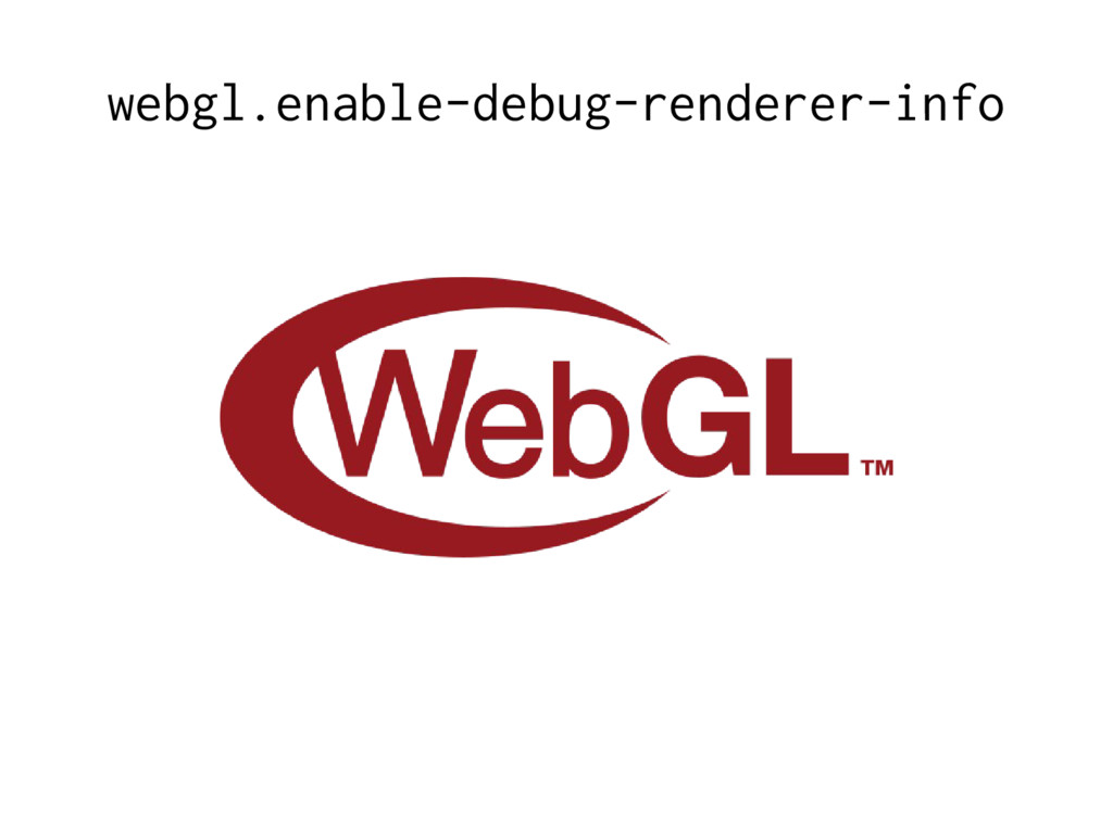 webgl.enable-debug-renderer-info