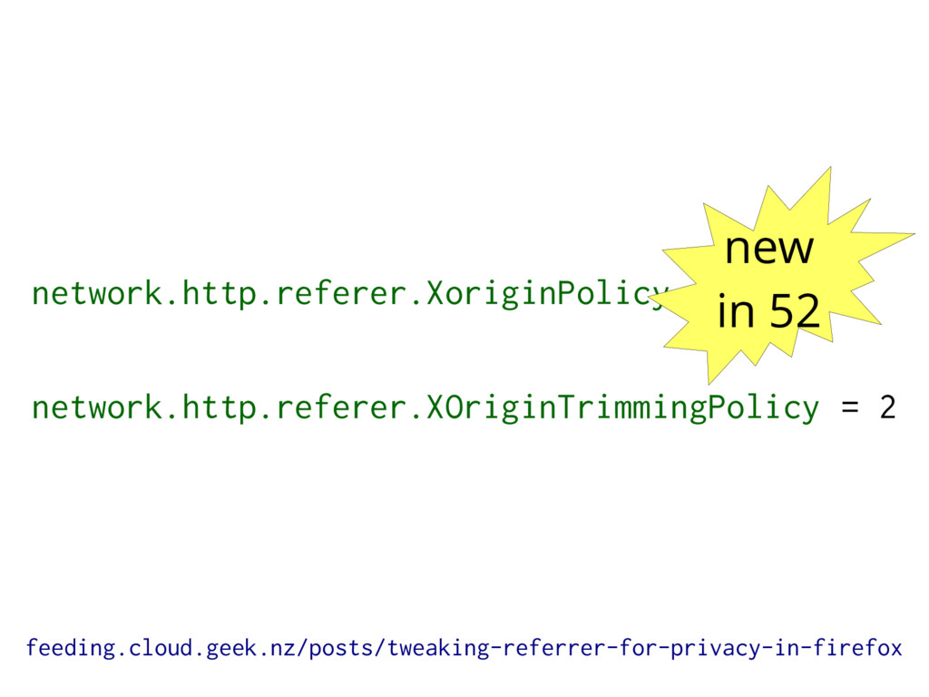 network.http.referer.XoriginPolicy = 1 network....