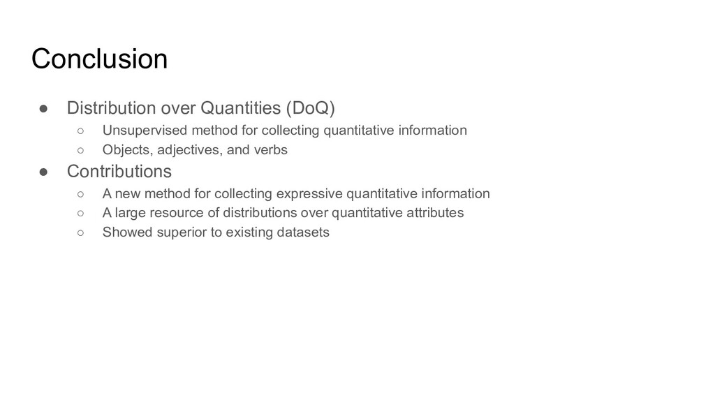 Conclusion ● Distribution over Quantities (DoQ)...