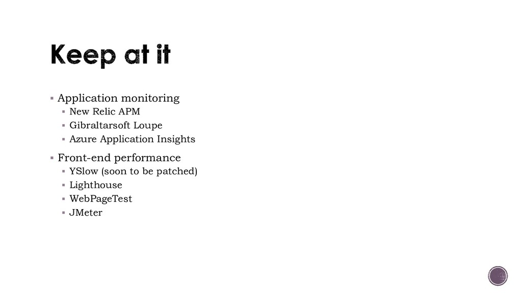 ▪ Application monitoring ▪ New Relic APM ▪ Gibr...