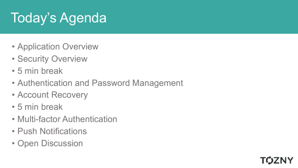 Today's Agenda • Application Overview • Securit...