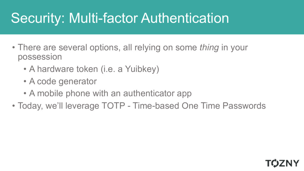 Security: Multi-factor Authentication • There a...