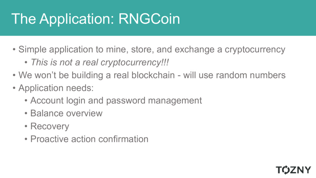 The Application: RNGCoin • Simple application t...