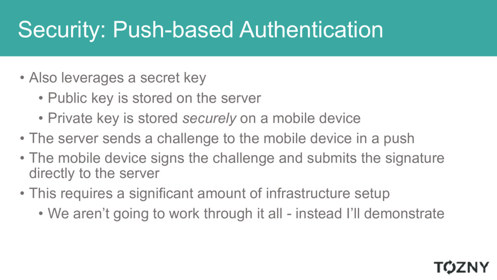 Security: Push-based Authentication • Also leve...