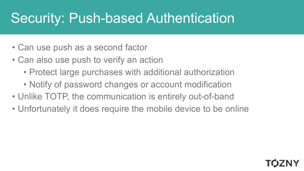 Security: Push-based Authentication • Can use p...