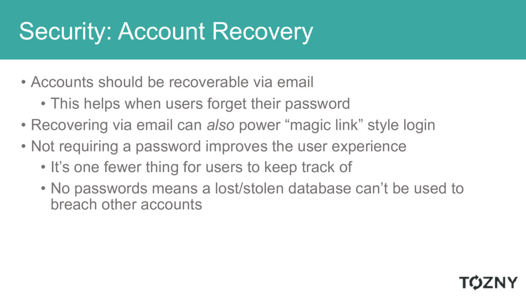 Security: Account Recovery • Accounts should be...