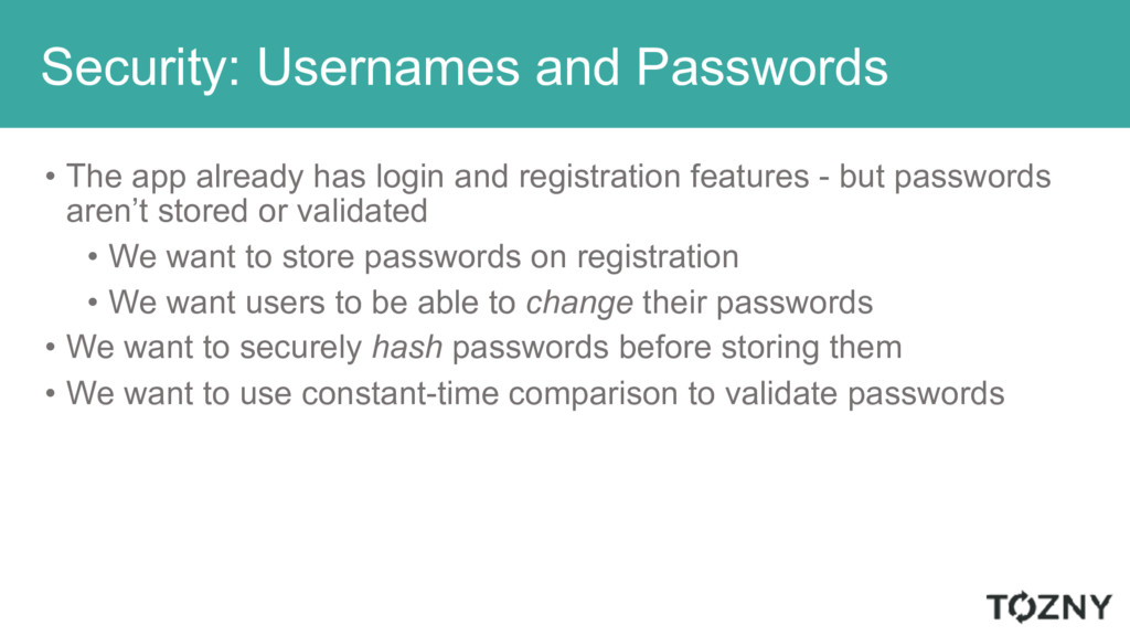 Security: Usernames and Passwords • The app alr...