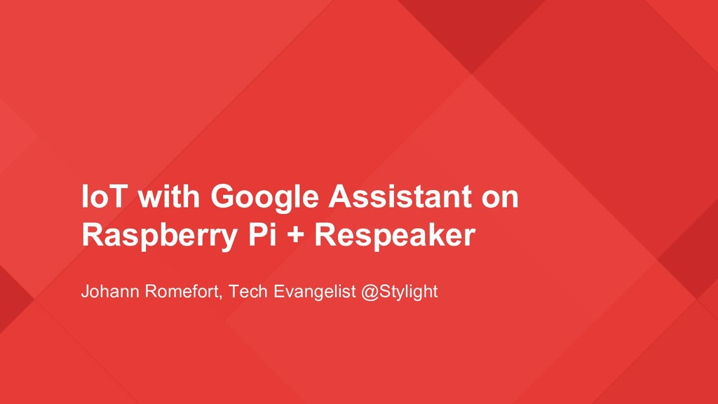 IoT with Google Assistant on Raspberry Pi + Res...