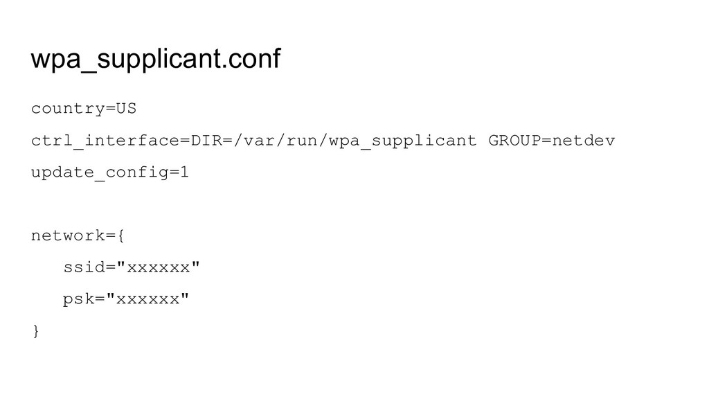 wpa_supplicant.conf country=US ctrl_interface=D...