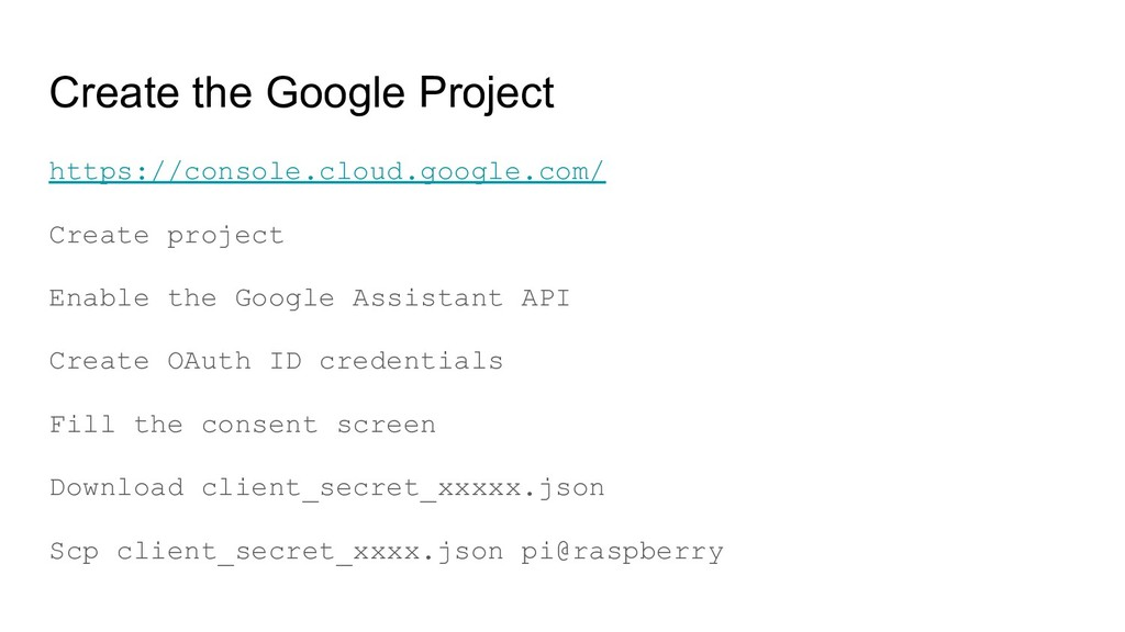 Create the Google Project https://console.cloud...