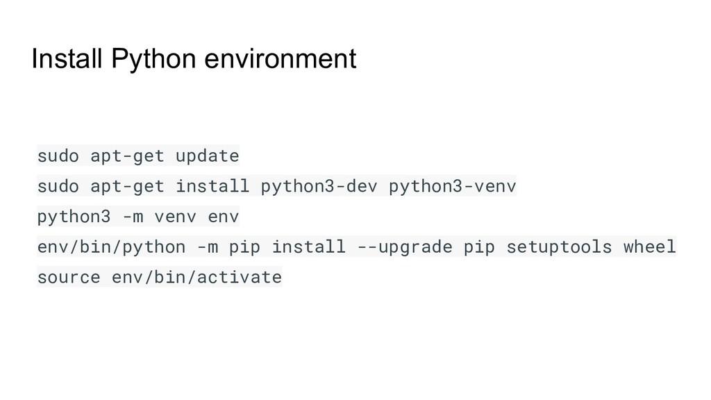 Install Python environment sudo apt-get update ...