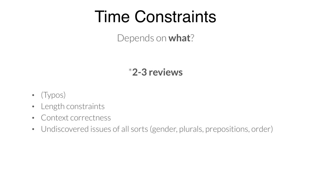 Time Constraints Depends on what? *2-3 reviews ...