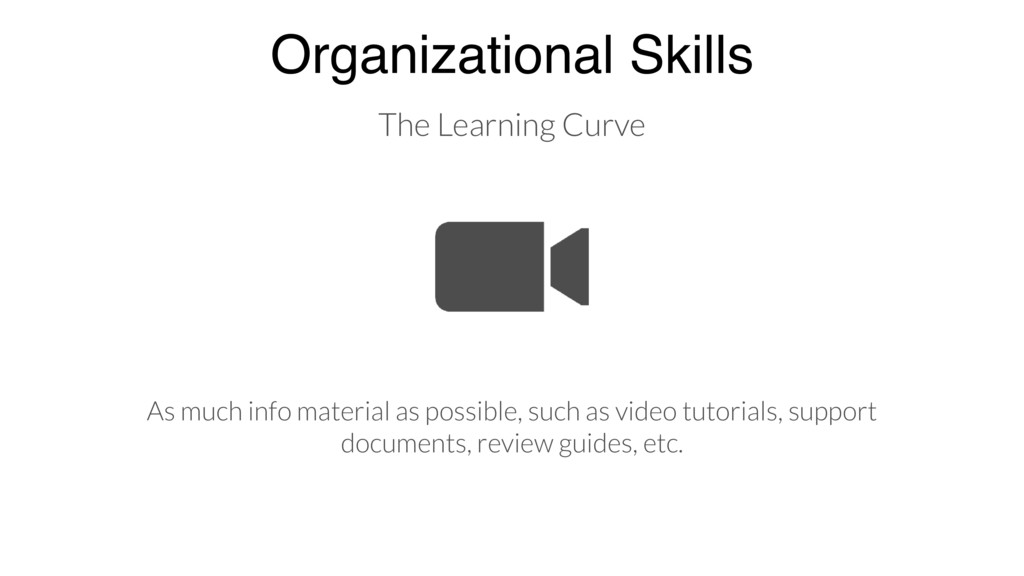 Organizational Skills As much info material as ...