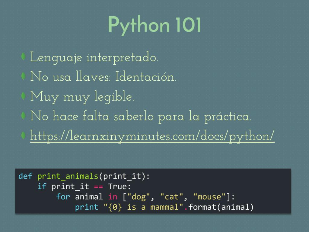 Python 101 def print_animals(print_it): if prin...
