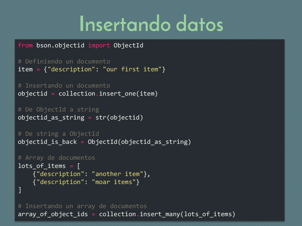 Insertando datos from bson.objectid import Obje...