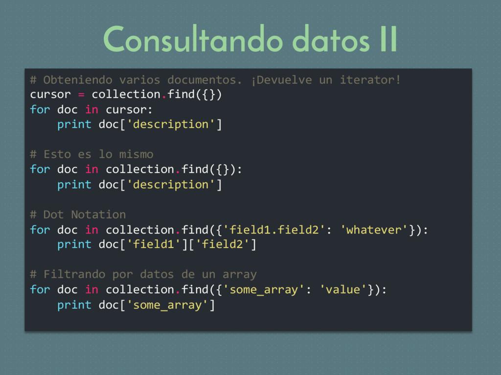 Consultando datos II # Obteniendo varios docume...