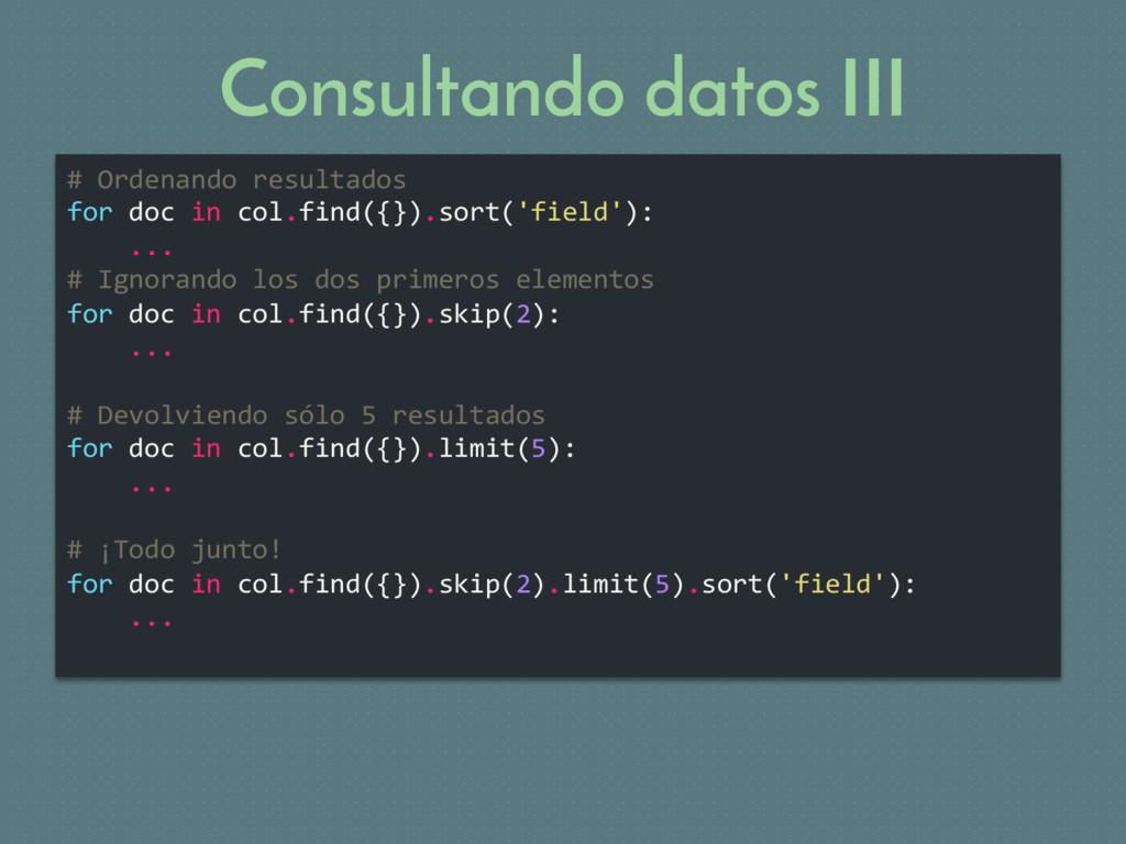 Consultando datos III # Ordenando resultados fo...