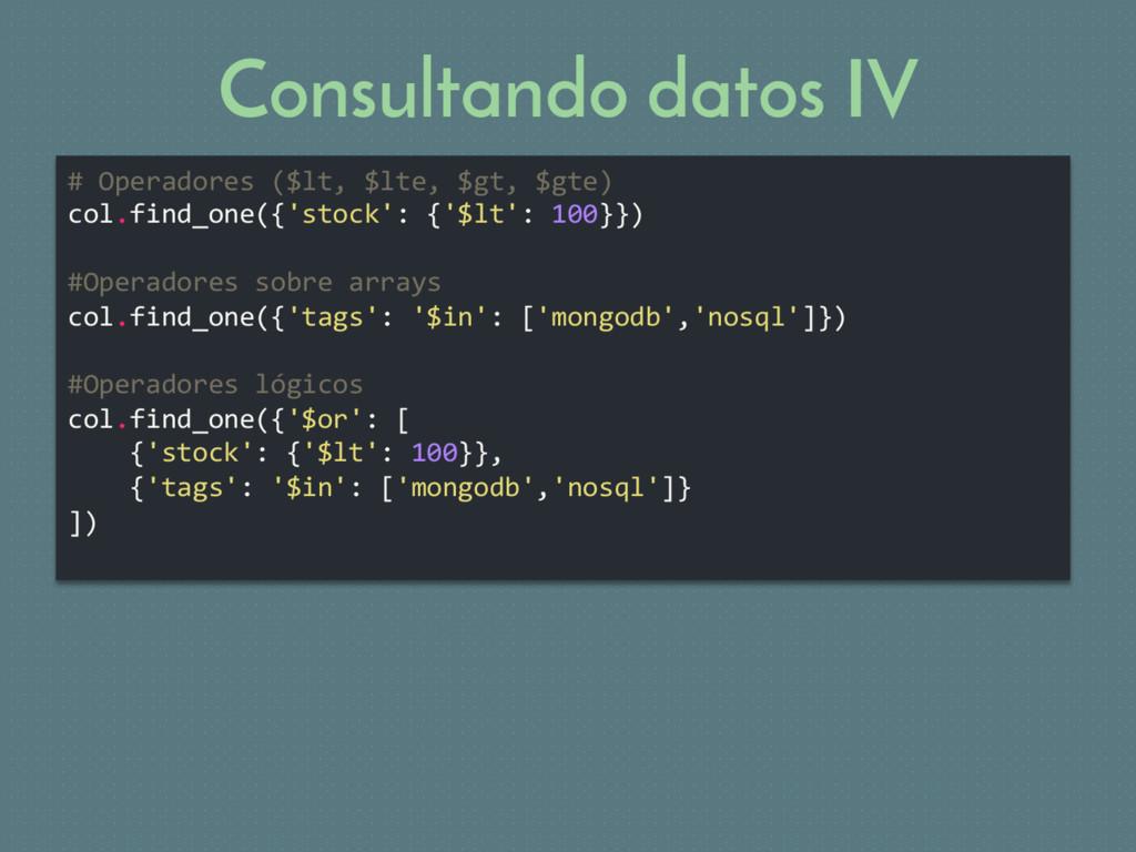 Consultando datos IV # Operadores ($lt, $lte, $...