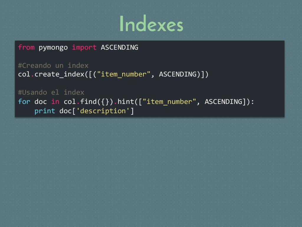 Indexes from pymongo import ASCENDING #Creando ...