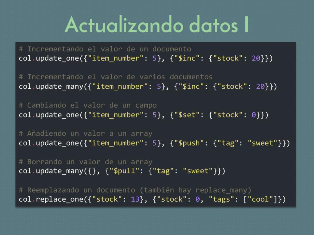 Actualizando datos I # Incrementando el valor d...