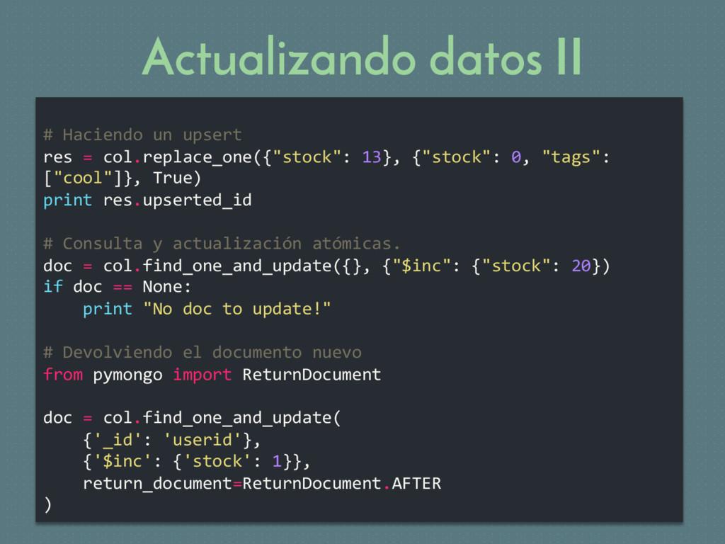 Actualizando datos II # Haciendo un upsert res ...