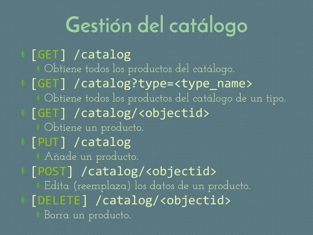 Gestión del catálogo [GET] /catalog Obtiene to...