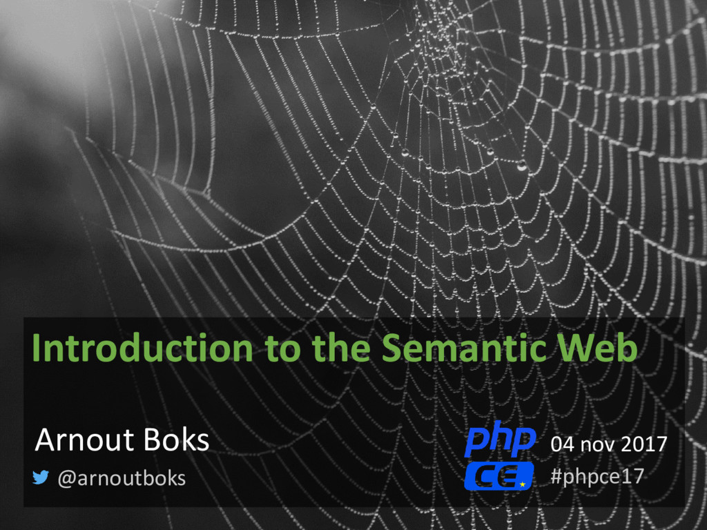 Introduction to the Semantic Web @arnoutboks Ar...