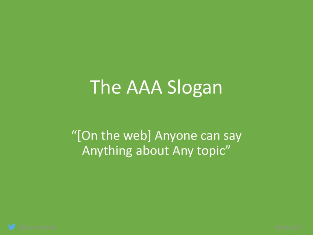 """@arnoutboks #phpce17 The AAA Slogan """"[On the we..."""