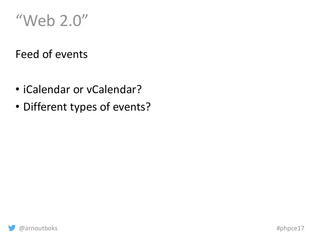 """@arnoutboks #phpce17 """"Web 2.0"""" Feed of events •..."""