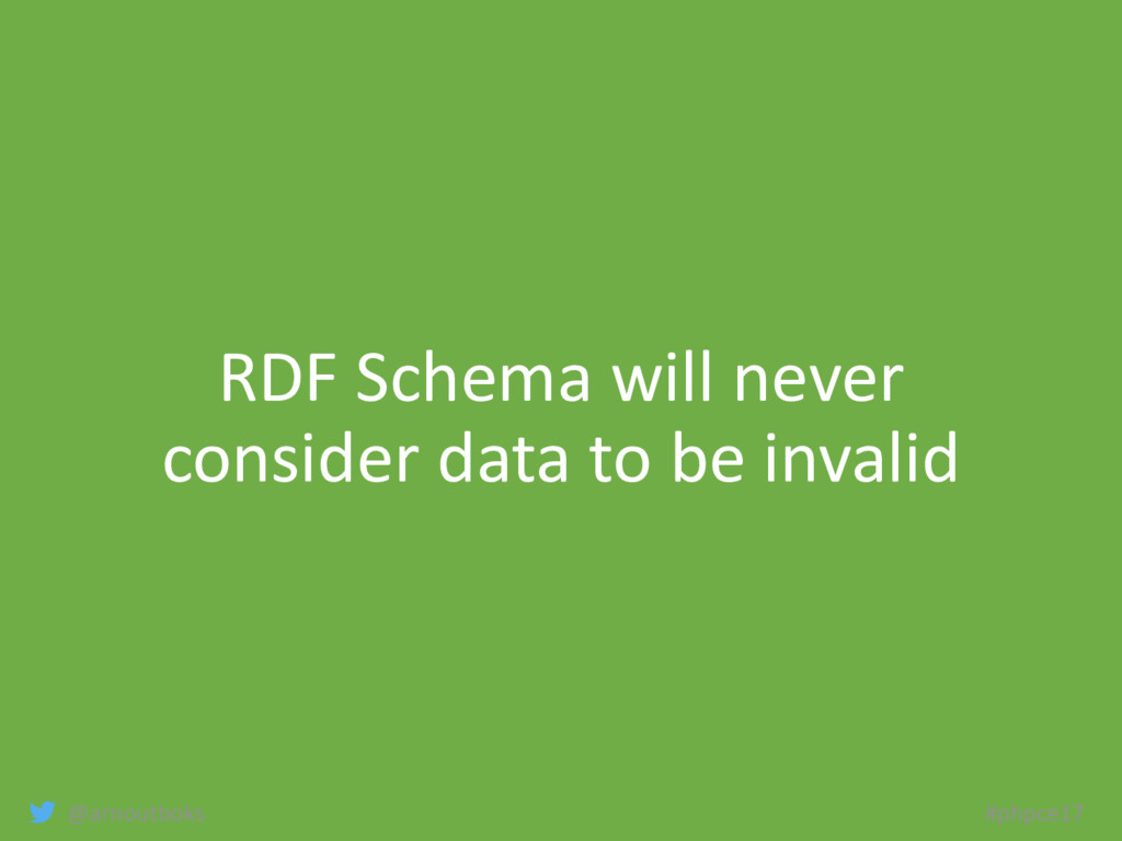 @arnoutboks #phpce17 RDF Schema will never cons...