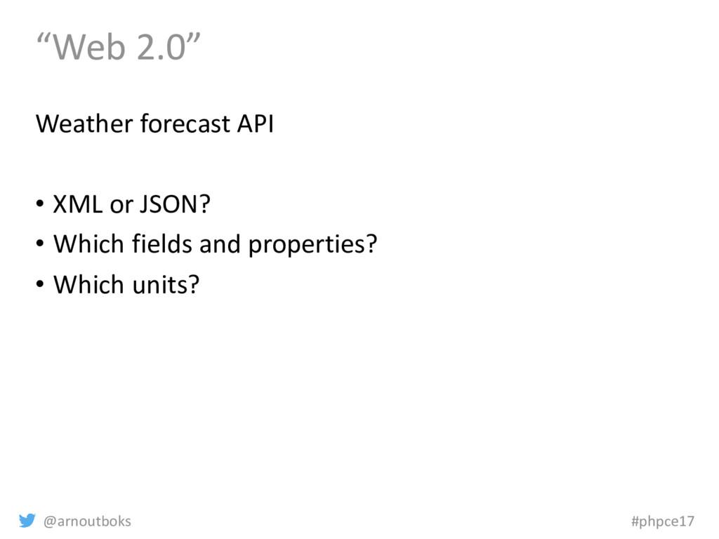 """@arnoutboks #phpce17 """"Web 2.0"""" Weather forecast..."""