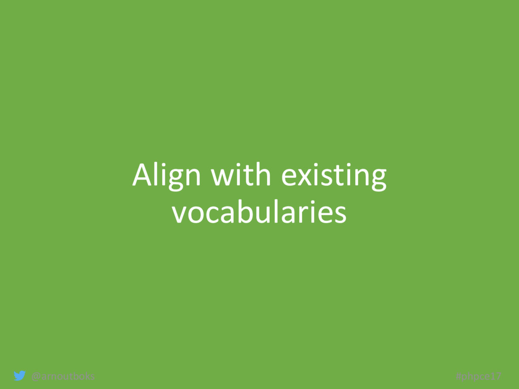 @arnoutboks #phpce17 Align with existing vocabu...