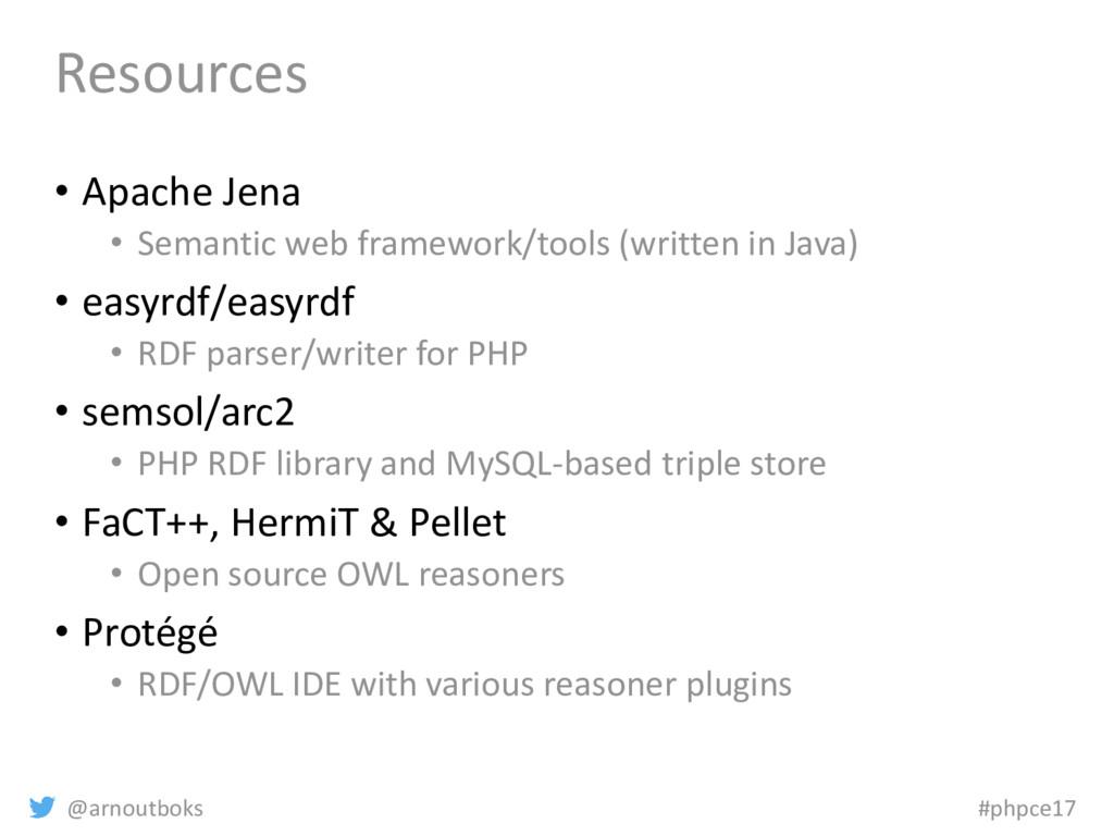 @arnoutboks #phpce17 Resources • Apache Jena • ...