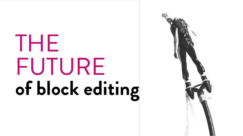 @marktimemedia THE FUTURE of block editing
