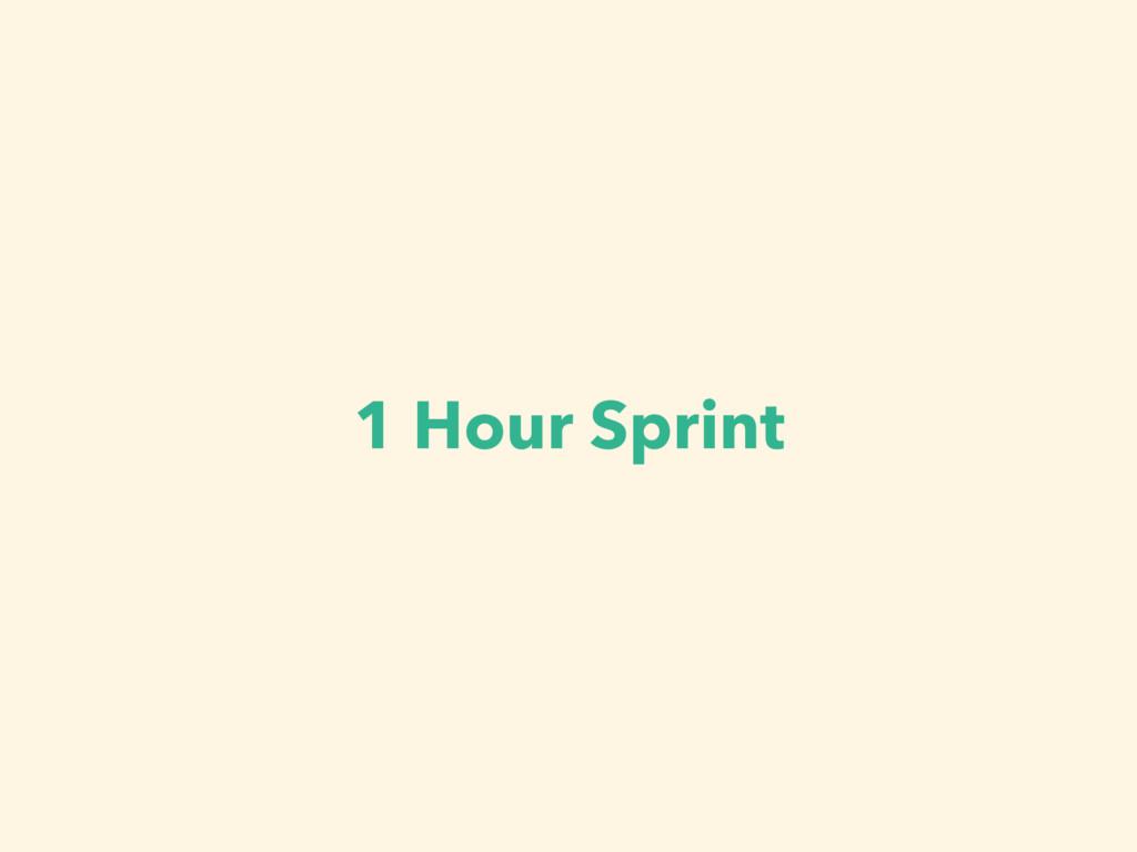 1 Hour Sprint