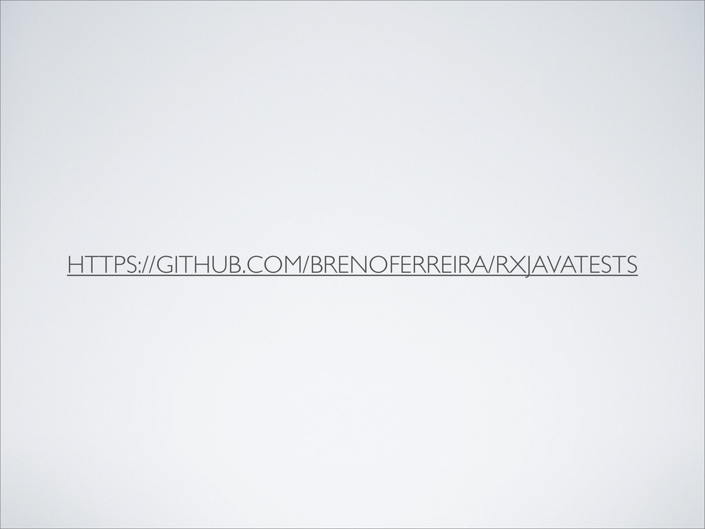 HTTPS://GITHUB.COM/BRENOFERREIRA/RXJAVATESTS