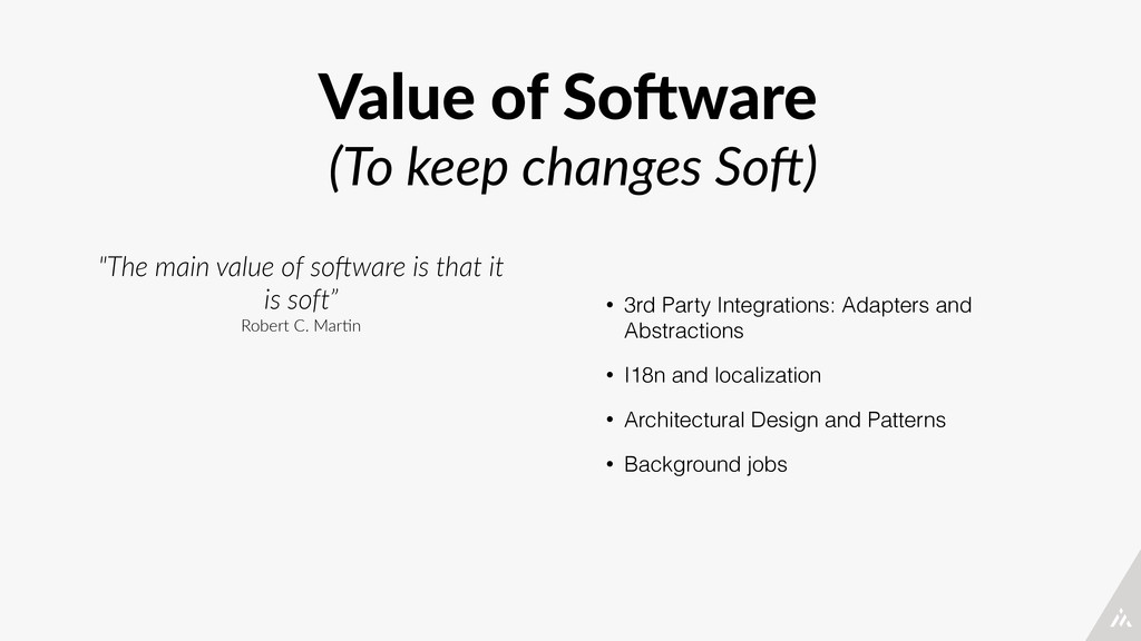Value of So<ware  (To keep changes So=) •...