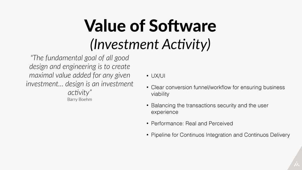 Value of So<ware  (Investment Ac*vity) • UX...